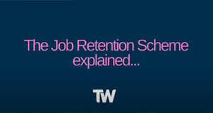 The Corona virus Job retention Scheme explained